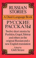 Russian Stories - A Dual-Language Book ebook by Gleb Struve