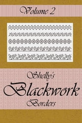 Shelly's Blackwork Borders Vol. 2 ebook by Michelle Comfort