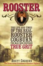 Rooster ebook by Brett Cogburn