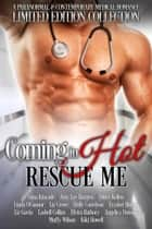 Coming in Hot: Rescue Me ebook by Amy Lee Burgess, Kiki Howell, Angelica Dawson,...