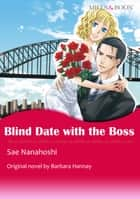BLIND DATE WITH THE BOSS - Mills & Boon Comics ebook by Barbara Hannay, SAE NANAHOSHI