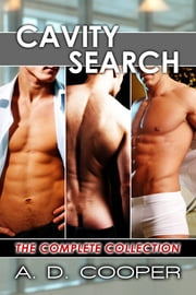 Cavity Search: The Complete Collection ebook by A. D. Cooper