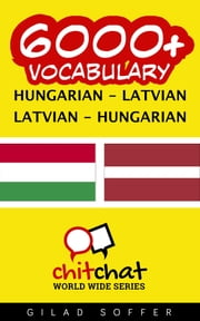 6000+ Vocabulary Hungarian - Latvian ebook by Gilad Soffer