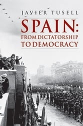 Spain - From Dictatorship to Democracy ebook by Javier Tusell