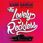 The Lovely Reckless audiobook by Kami Garcia