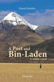A Poet and Bin-Laden: A Reality Novel ebook by Hamid Ismailov