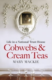 Cobwebs and Cream Teas ebook by Mary Mackie