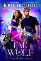 Fae Wolf ebook by Aimee Easterling