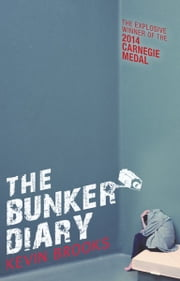 The Bunker Diary ebook by Kevin  Brooks
