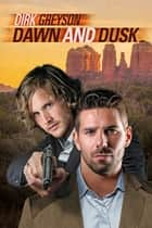 Dawn and Dusk ebook by Dirk Greyson