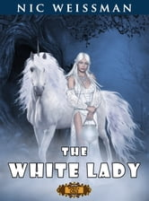 The White Lady ebook by Nic Weissman