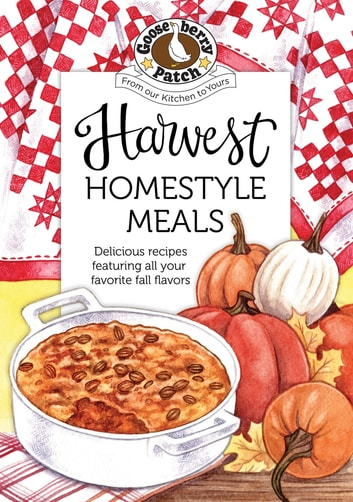 Harvest Homestyle Meals ebook by Gooseberry Patch