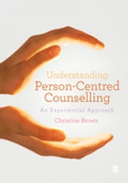 Understanding Person-Centred Counselling - A Personal Journey ebook by Christine Brown