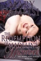 The Redemption of Madeline Munrove ebook by Mary Campisi