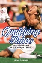 Qualifying Times ebook by Jaime Schultz