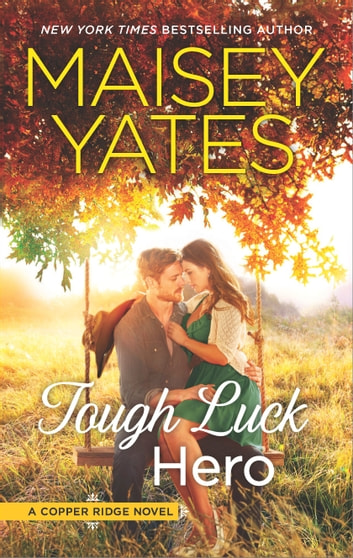 Tough Luck Hero - A Western Romance eBook by Maisey Yates