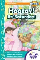 Hooray! It's Saturday! Read Along ebook by Kim Mitzo Thompson, Karen Mitzo Hilderbrand, Jenny Williams