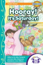 Hooray! It's Saturday! Read Along ebook by Kim Mitzo Thompson,Karen Mitzo Hilderbrand,Jenny Williams