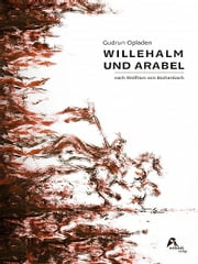 Willehalm und Arabel ebook by Gudrun Opladen