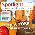 Englisch lernen Audio - Rundgang durch New York - Spotlight Audio 10/15 - New York, the best tours audiobook by