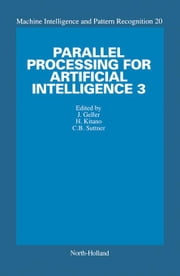 Parallel Processing for Artificial Intelligence 3 ebook by Geller, J.