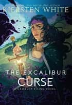 The Excalibur Curse ebook by