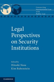 Legal Perspectives on Security Institutions ebook by Hitoshi Nasu,Kim Rubenstein