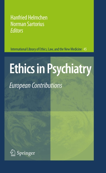 Ethics in Psychiatry - European Contributions ebook by