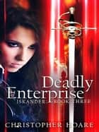Deadly Enterprise ebook by Christopher Hoare