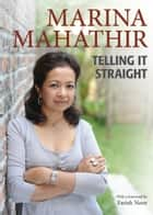 Telling It Straight ebook by Marina Mahathir
