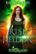 Foxblood #2: Rise of the Hellion ebook by Raquel Lyon