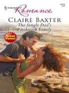 The Single Dad's Patchwork Family ebook by Claire Baxter