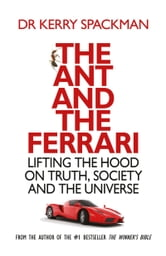The Ant and the Ferrari ebook by Dr. Kerry Spackman
