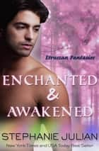 Enchanted & Awakened ebook by Stephanie Julian
