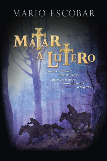 Matar a Lutero ebook by Mario Escobar