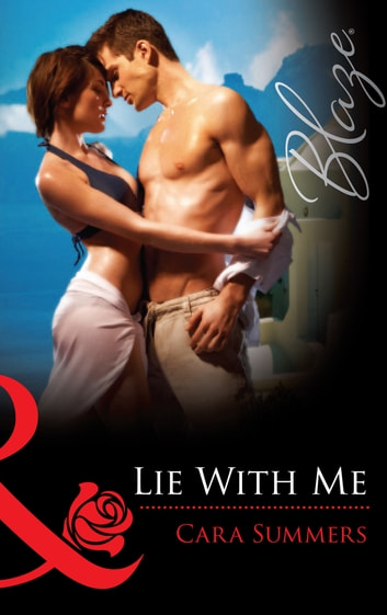Lie with Me (Mills & Boon Blaze) ebook by Cara Summers