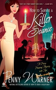 How to Survive a Killer Seance - A Party-Planning Mystery ebook by Penny Warner