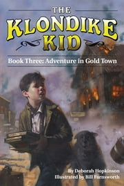 Adventure in Gold Town ebook by Deborah Hopkinson,Bill Farnsworth
