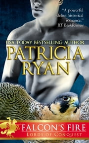Falcon's Fire (Lords of Conquest) ebook by Patricia Ryan