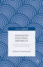 Advanced Cultural Districts ebook by Alberto Francesconi