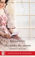 Scandales à New York (Tome 3) - Le jardin des secrets eBook by