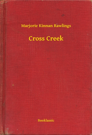 Cross Creek ebook by Marjorie Kinnan Rawlings