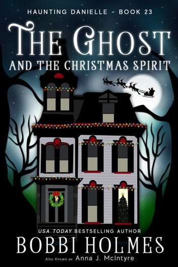The Ghost and the Christmas Spirit ebook by Bobbi Holmes,Anna J McIntyre