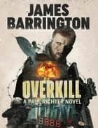 Overkill ebook by James Barrington