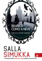 Branco como a neve ebook by Salla Simuka