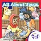 All About Jesus Read Along ebook by Kim Mitzo Thompson, Karen Mitzo Hilderbrand, Ron Kauffman