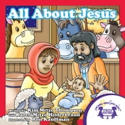 All About Jesus Read Along ebook by Kim Mitzo Thompson,Karen Mitzo Hilderbrand,Ron Kauffman