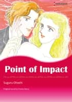 POINT OF IMPACT (Harlequin Comics) - Harlequin Comics ebook by Emma Darcy, SUGURU OHASHI