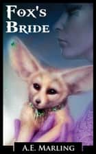Fox's Bride ebook by AE Marling