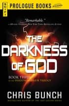 The Darkness of God - Book Three of the Shadow Warrior Trilogy ebook by Chris Bunch